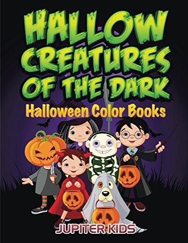 Hallow Creatures Of The Dark: Halloween Color Books (Halloween Coloring and Art Book (Coloring Kinder Pictures Halloween)