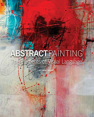 Abstract Painting: The Elements of Visual Language por Jane Davies