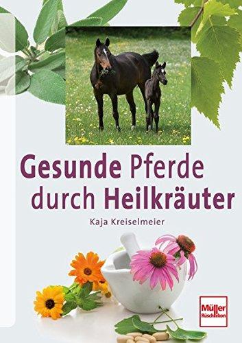 Preisvergleich Produktbild Gesunde Pferde durch Heilkräuter