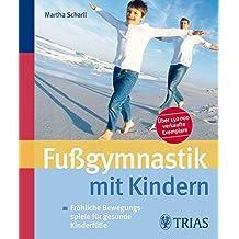Fußgymnastik mit Kindern: Fröhliche Bewegungsspiele für gesunde Kinderfüße