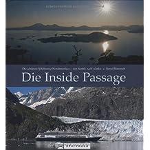 Die Inside Passage: Die schönste Schiffsreise Nordamerikas - von Seattle nach Alaska