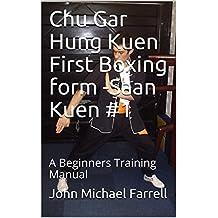 Chu Gar Hung Kuen First Boxing form -Saan Kuen #1: A Beginners Training Manual