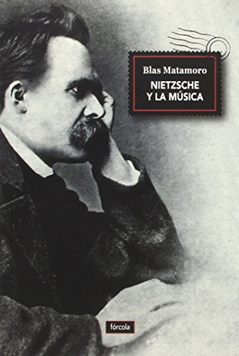 Nietzsche y la música por Blas Matamoro