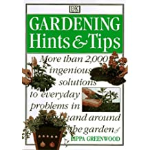 Gardening Hints and Tips: More Than 2000 Ingenious Solutions to Everyday Problems in And...