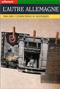 L'autre Allemagne. 1990-1995 : L'unification au quotidien par  Autrement