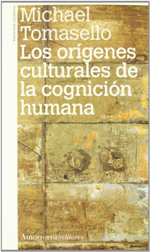 Los orígenes culturales de la cognición humana (Psicología y psicoanálisis)