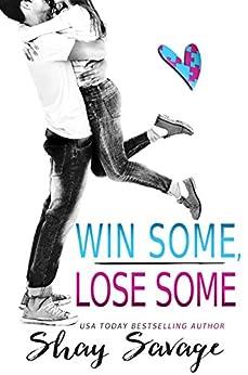 Win Some, Lose Some (English Edition) di [SAVAGE, SHAY]