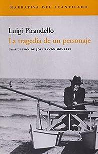 La tragedia de un personaje par Luigi Pirandello
