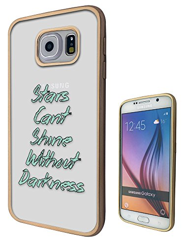 C00972   Life Quote Stars Canu0027t Shine Without Darkness Design Samsung  Galaxy S6 Fashion