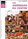 Les Amériques du centre, 2e édition - Mexique, Amérique centrale, Antilles, Guyanes