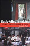 Image of Back-Alley Banking: Private Entrepreneurs in China