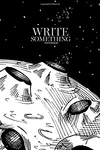Notebook - Write something: A moon surface close up and stars with  inscription space adventure in hand drawn style notebook, Daily Journal,