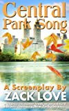 Front cover for the book Central Park Song: An unexpected New York romance that changes everything... by Zack Love