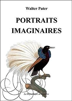 Portraits imaginaires (Petite Bibliothèque Ombres t. 183) par [Pater, Walter]