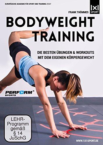 Bodyweight Training - Die besten Übungen & Workouts mit dem eigenen Körpergewicht - Training ohne Geräte