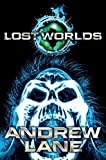 Lost Worlds by Andrew Lane (2013-04-25)