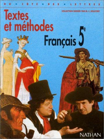 Textes et méthodes français 5e par M.-F. Sculfort
