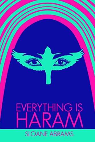 EVERYTHING IS HARAM: A Memoir by an American Feminist in Saudi Arabia (English Edition)