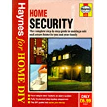 Home Security: The Complete Guide to a Safe and Secure Home and Family (Haynes for Home DIY)