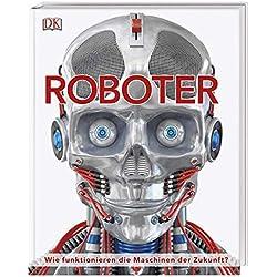 Roboter: Wie funktionieren die Maschinen der Zukunft?
