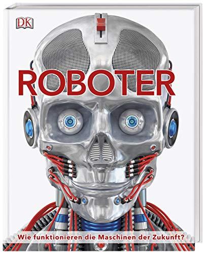 Roboter - Wie funktionieren die Maschinen der Zukunft?