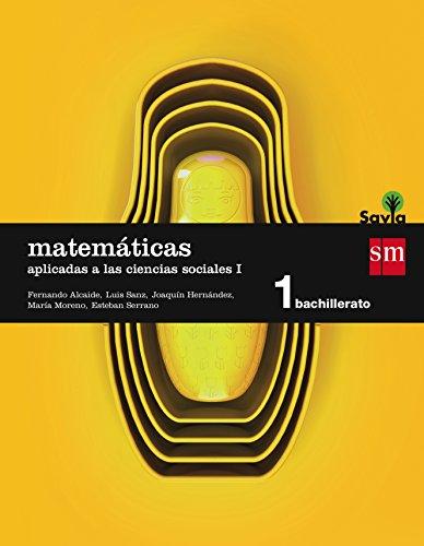 Matemáticas aplicadas a las ciencias sociales I. 1 Bachillerato. Savia - 9788467576573