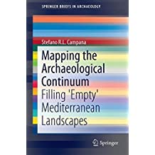 Mapping the Archaeological Continuum: Filling 'Empty' Mediterranean Landscapes (SpringerBriefs in Archaeology)