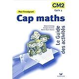 Cap maths : Le guide des activités CM2, Livre de l'enseignant