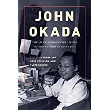 John Okada: The Life and Rediscovered Work of the Author of No-No Boy (Scott and Laurie Oki Series in Asian American Studies) (English Edition)