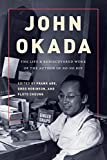 John Okada: The Life and Rediscovered Work of the Author of No-No Boy (Scott and Laurie Oki Series in Asian American Stu