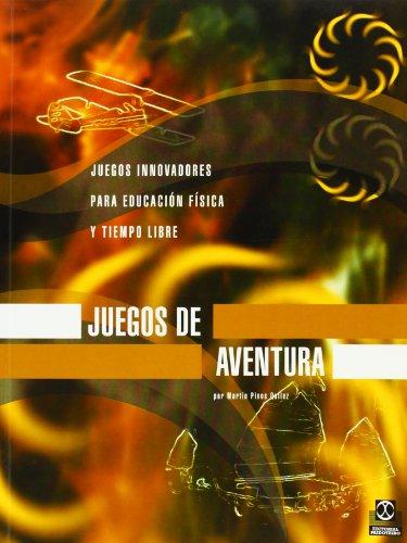 Descargar Libro JUEGOS DE AVENTURA. Juegos innovadores para E.F. y tiempo libre (Educación Física / Pedagogía / Juegos) de Martin Pinos Quílez