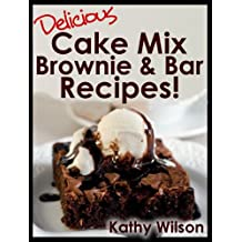Delicious Cake Mix Brownie & Bar Recipes! (Delicious Cake Mix Desserts! Book 1) (English Edition)
