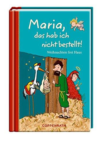 Maria, das hab ich nicht bestellt!: Weihnachten frei Haus (Taschenfreund) (Spaß Shorts Mädchen)