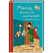 Maria, das hab ich nicht bestellt!: Weihnachten frei Haus (Taschenfreund)
