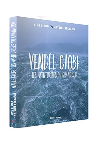 Vendée Globe - Les aventuriers du grand...
