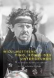 Tino - König des Untergrunds: Die wilden Jahre der Halbstarken und Rocker
