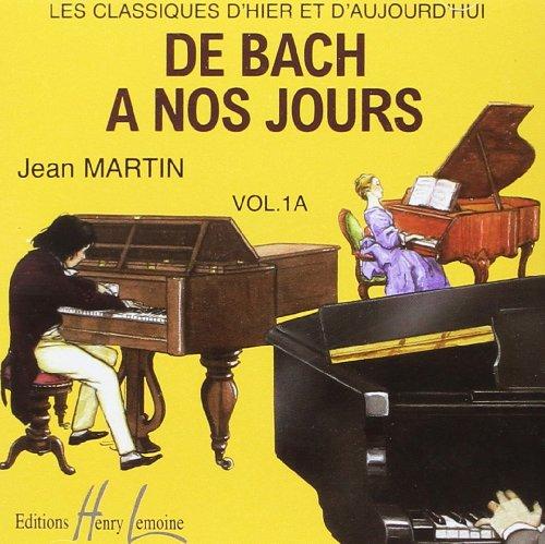 LEMOINE DE BACH A NOS JOURS VOL.1A - CD SEUL Classical sheets Piano