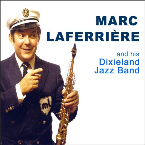 Laferri Best: Marc Laferrière & His Dixieland Jazz Band By Marc