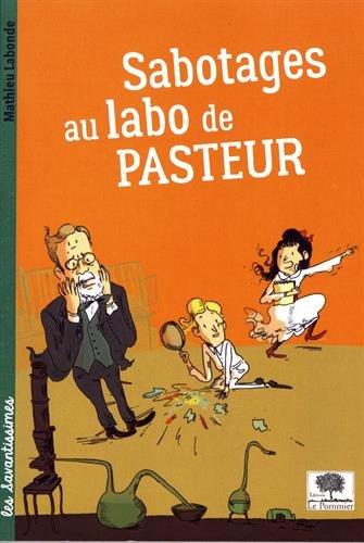 Sabotages au labo de Pasteur par Mathieu Labonde