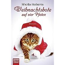 Weihnachtsbote auf vier Pfoten: Roman (Allgemeine Reihe. Bastei Lübbe Taschenbücher)