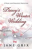 Darcy's Winter Wedding: A Pride and Prejudice Variation (English Edition)