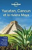 Yucatan, Cancun et la riviera Maya - 1ed...