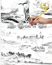 Le Trône de Fer - Game of Thrones - EDITION LIMITEE LIVRE COLORIAGE POUR ADULTES