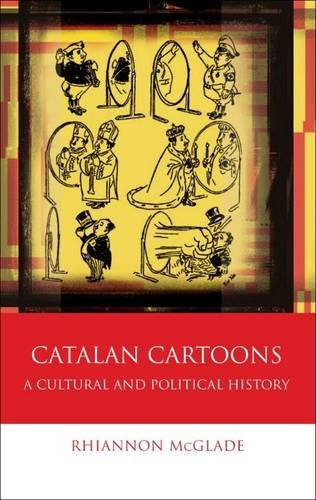 Catalan Cartoons: A Cultural and Political History (Iberian & Latin American Studi)