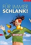 Für immer schlank! Die grosse Woman-Diät - Uschi Fellner