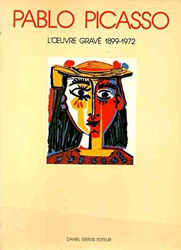 Picasso l'oeuvre gravé 1899-1972