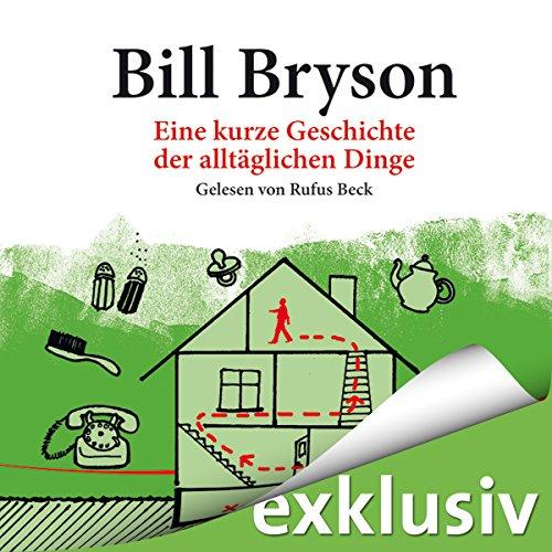 Buchseite und Rezensionen zu 'Eine kurze Geschichte der alltäglichen Dinge' von Bill Bryson