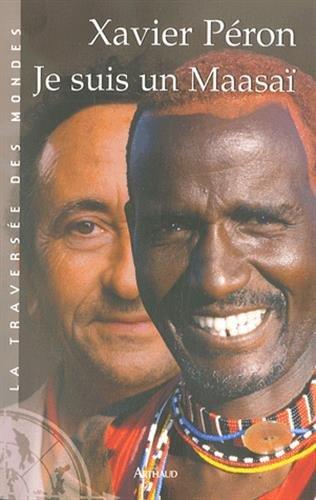 Je suis un Maasaï par Xavier Péron