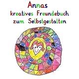 Annas kreatives Freundebuch zum Selbstgestalten: personalisierte Freundebücher mit Wunschnamen