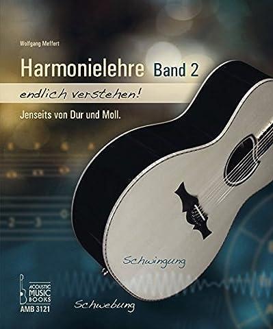 Harmonielehre endlich verstehen! Band 2: Jenseits von Dur und